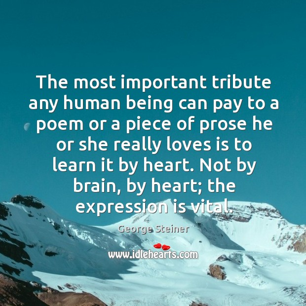 The most important tribute any human being can pay to a poem Image