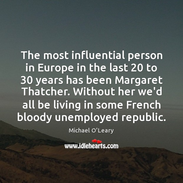 The most influential person in Europe in the last 20 to 30 years has Image