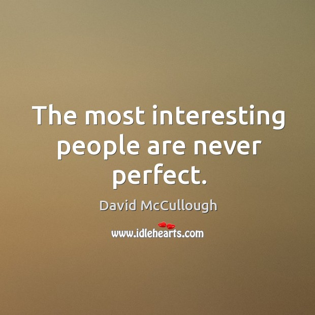 Image, The most interesting people are never perfect.