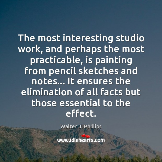 The most interesting studio work, and perhaps the most practicable, is painting Image