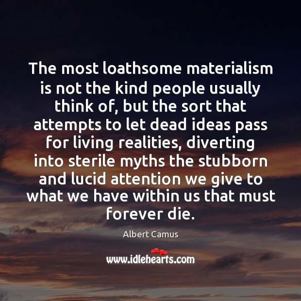 Image, The most loathsome materialism is not the kind people usually think of,