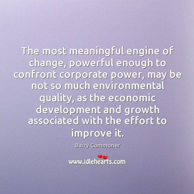 The most meaningful engine of change, powerful enough to confront corporate power Image