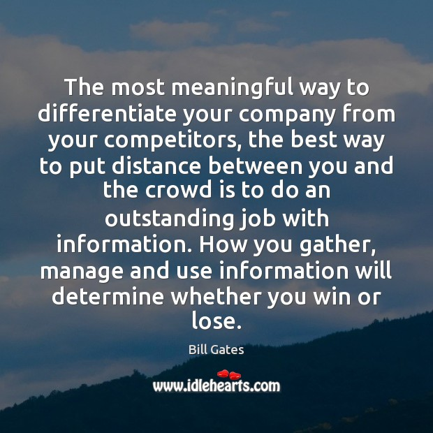 The most meaningful way to differentiate your company from your competitors, the Image