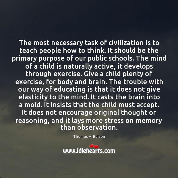 The most necessary task of civilization is to teach people how to Exercise Quotes Image