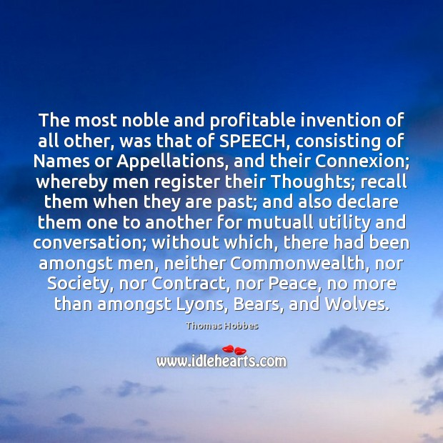 The most noble and profitable invention of all other, was that of Image