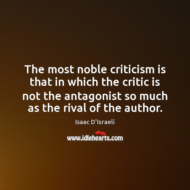 The most noble criticism is that in which the critic is not Image