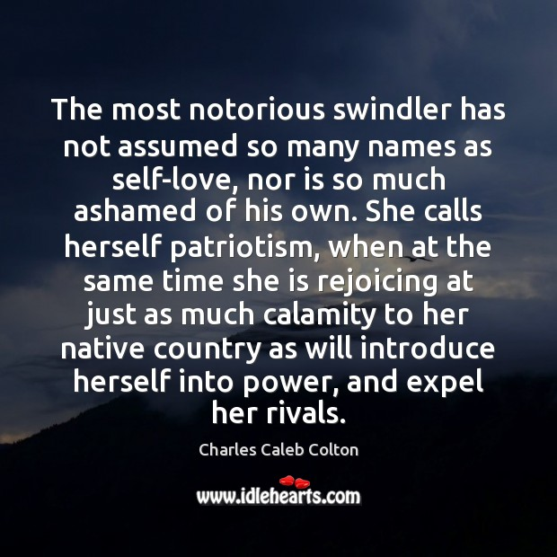 The most notorious swindler has not assumed so many names as self-love, Image