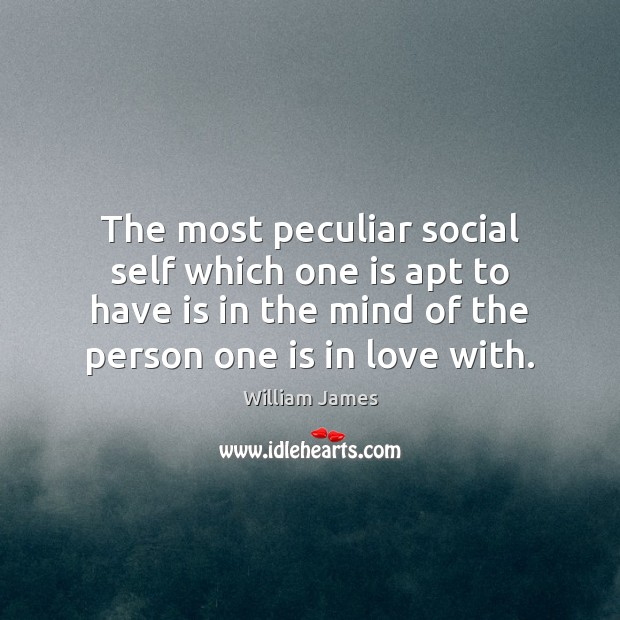 The most peculiar social self which one is apt to have is Image