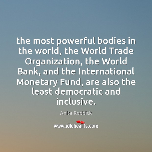 The most powerful bodies in the world, the World Trade Organization, the Image