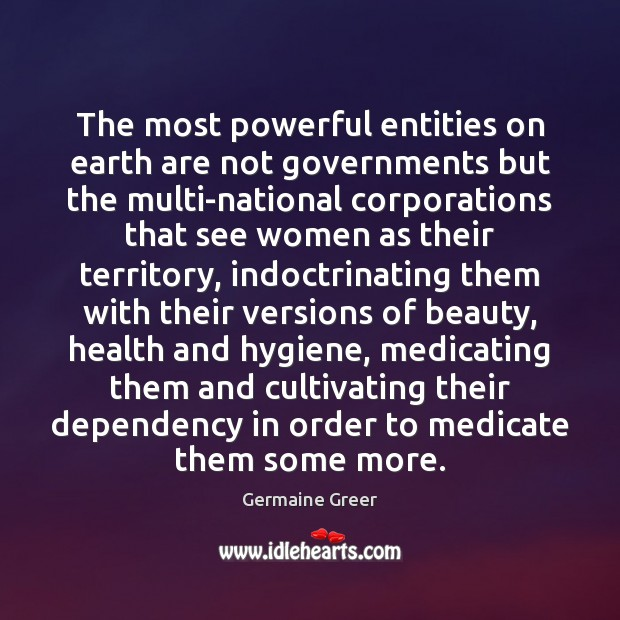 The most powerful entities on earth are not governments but the multi-national Image