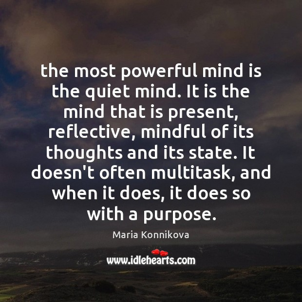The most powerful mind is the quiet mind. It is the mind Image