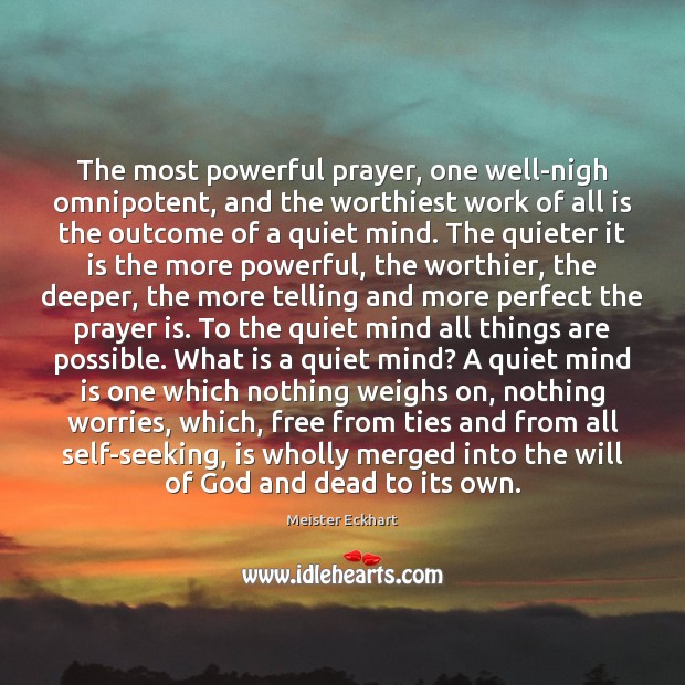 The most powerful prayer, one well-nigh omnipotent, and the worthiest work of Prayer Quotes Image