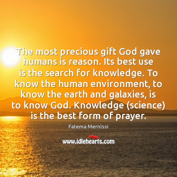 The most precious gift God gave humans is reason. Its best use Environment Quotes Image