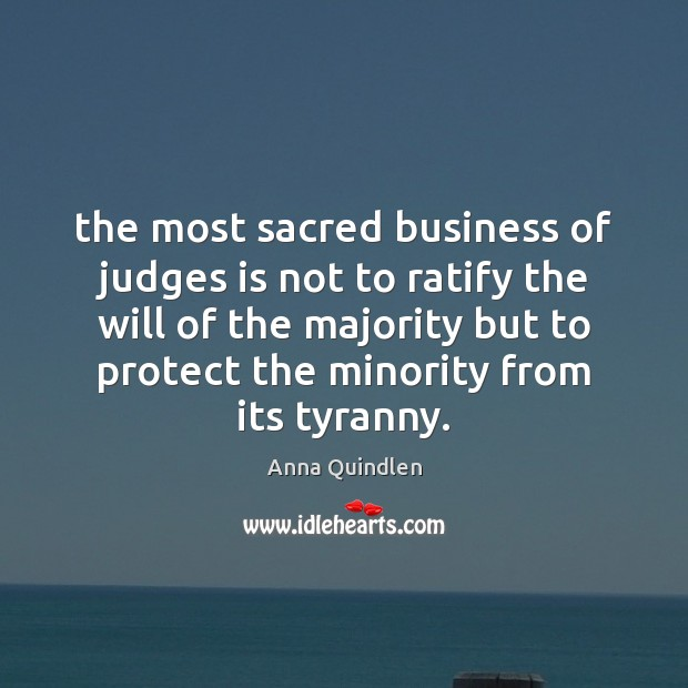 Image, The most sacred business of judges is not to ratify the will