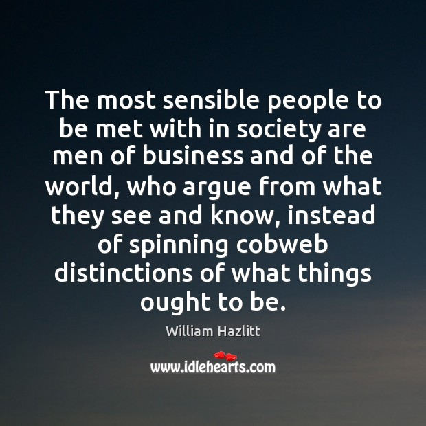 The most sensible people to be met with in society are men Image