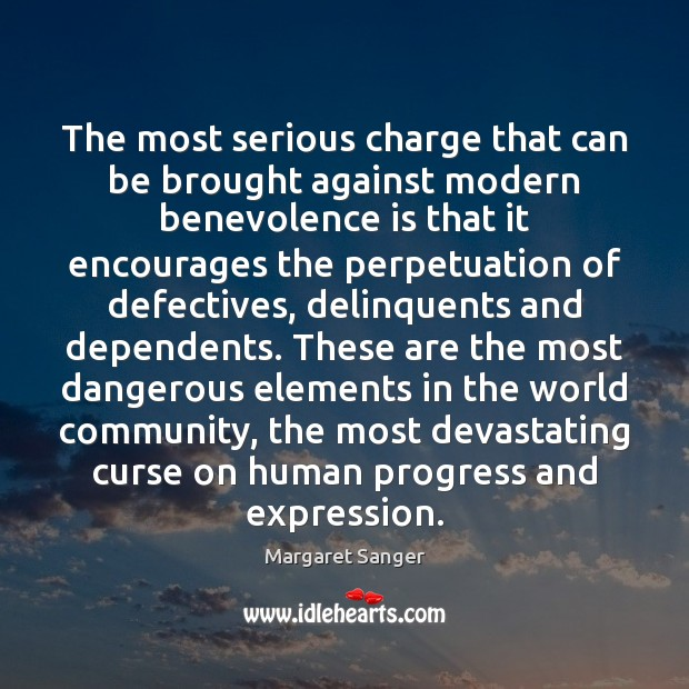 Image, The most serious charge that can be brought against modern benevolence is