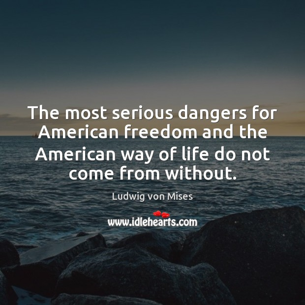The most serious dangers for American freedom and the American way of Image