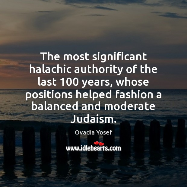 The most significant halachic authority of the last 100 years, whose positions helped Image