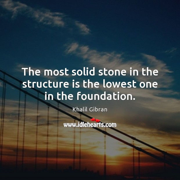Image, The most solid stone in the structure is the lowest one in the foundation.