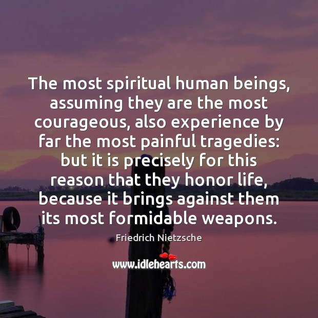 The most spiritual human beings, assuming they are the most courageous, also Image