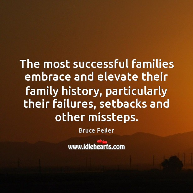 Image, The most successful families embrace and elevate their family history, particularly their