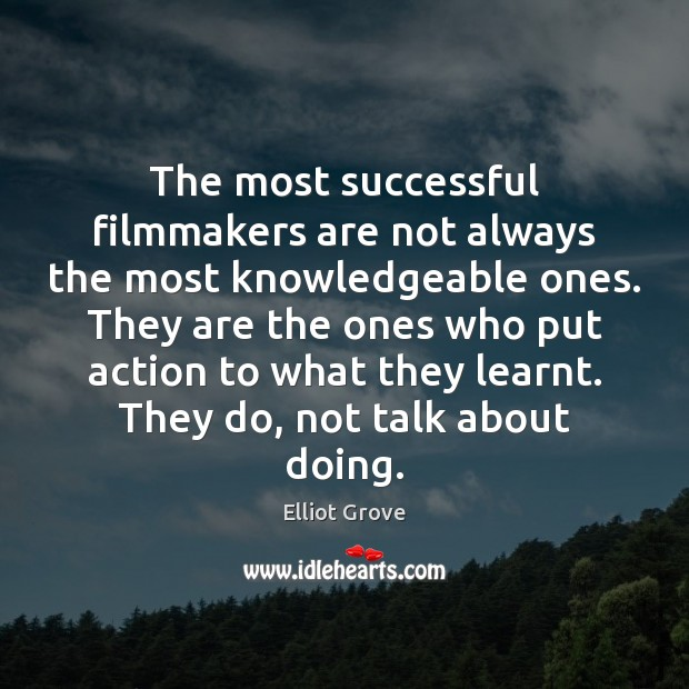 The most successful filmmakers are not always the most knowledgeable ones. They Image