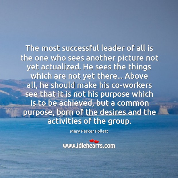 The most successful leader of all is the one who sees another Mary Parker Follett Picture Quote