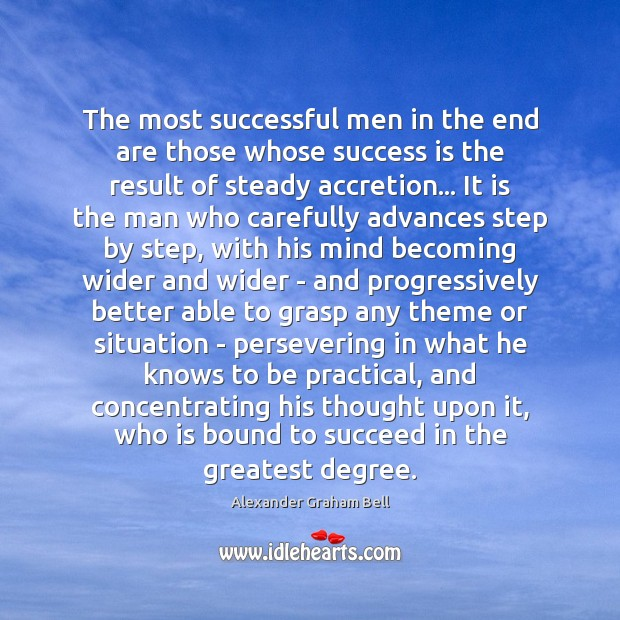 The most successful men in the end are those whose success is Image