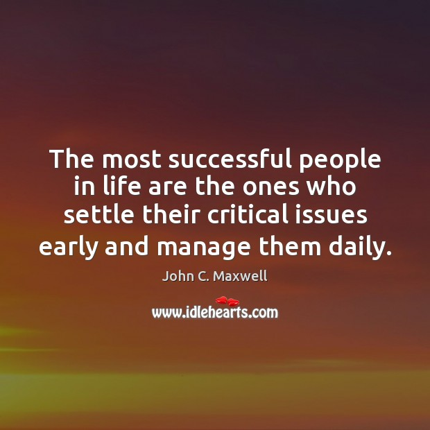 Image, The most successful people in life are the ones who settle their