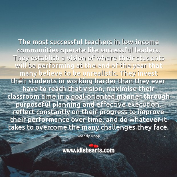 Image, The most successful teachers in low-income communities operate like successful leaders. They