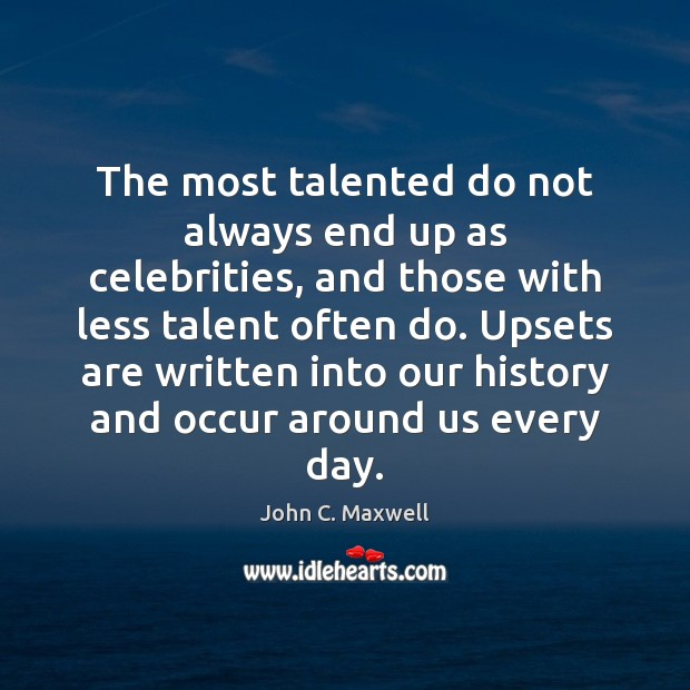 Image, The most talented do not always end up as celebrities, and those
