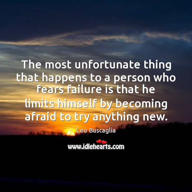 Image, The most unfortunate thing that happens to a person who fears failure