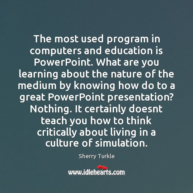 The most used program in computers and education is PowerPoint. What are Education Quotes Image