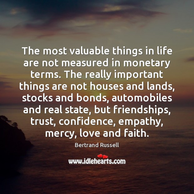 The most valuable things in life are not measured in monetary terms. Image