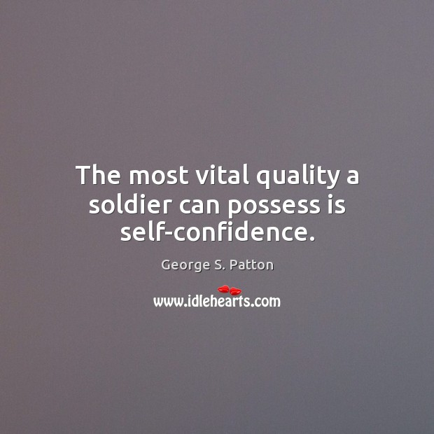 Image, The most vital quality a soldier can possess is self-confidence.