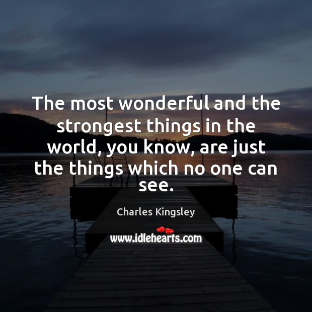 The most wonderful and the strongest things in the world, you know, Image