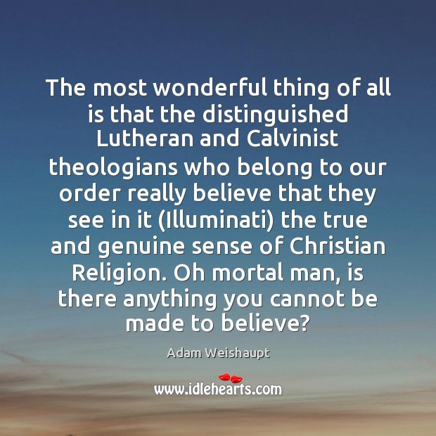 Image, The most wonderful thing of all is that the distinguished Lutheran and