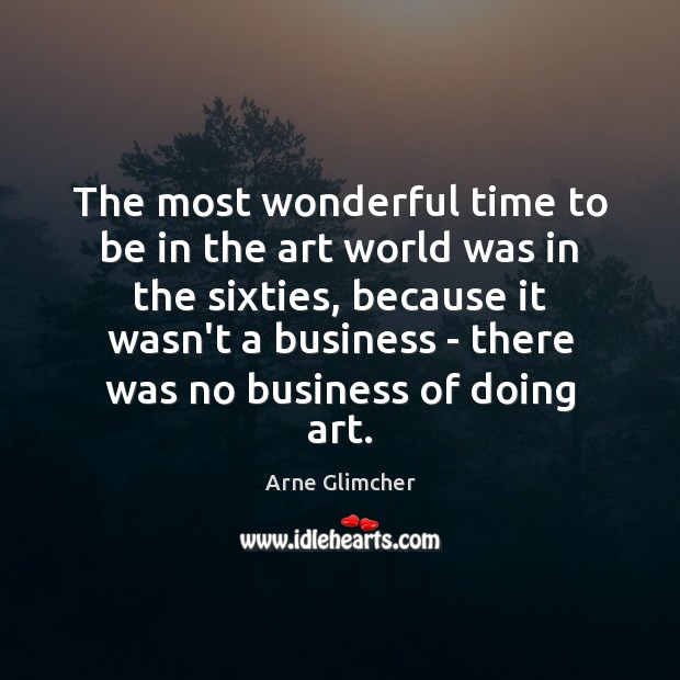 Image, The most wonderful time to be in the art world was in