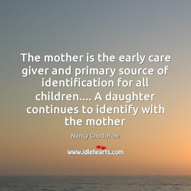 Image, The mother is the early care giver and primary source of identification