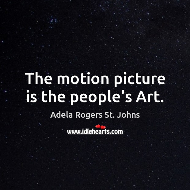 Image, The motion picture is the people's Art.