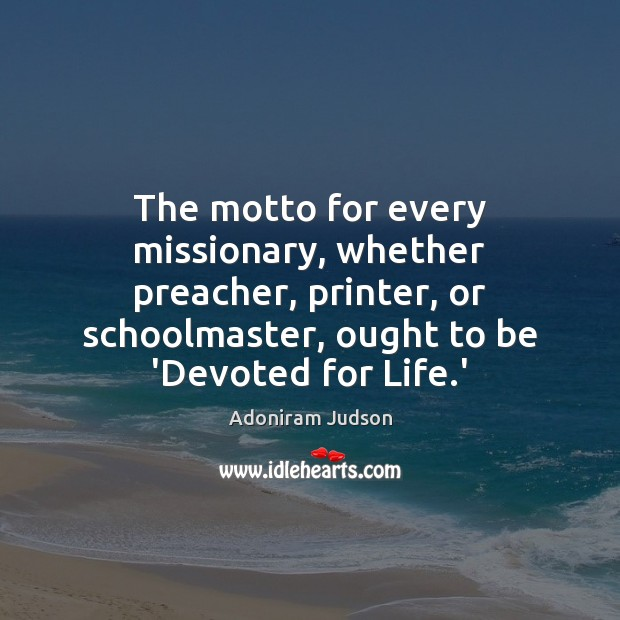 Image, The motto for every missionary, whether preacher, printer, or schoolmaster, ought to