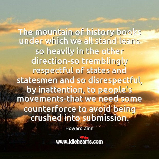 The mountain of history books under which we all stand leans so Image