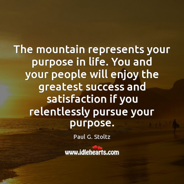 The mountain represents your purpose in life. You and your people will Image