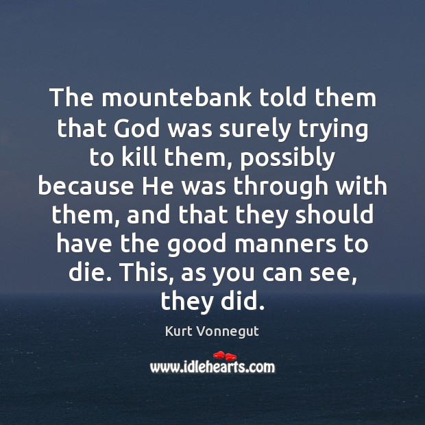 The mountebank told them that God was surely trying to kill them, Image