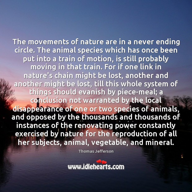 The movements of nature are in a never ending circle. The animal Image