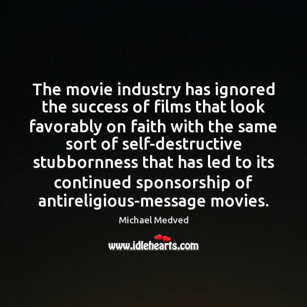 The movie industry has ignored the success of films that look favorably Image