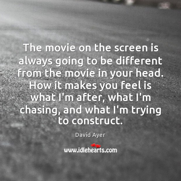 The movie on the screen is always going to be different from Image