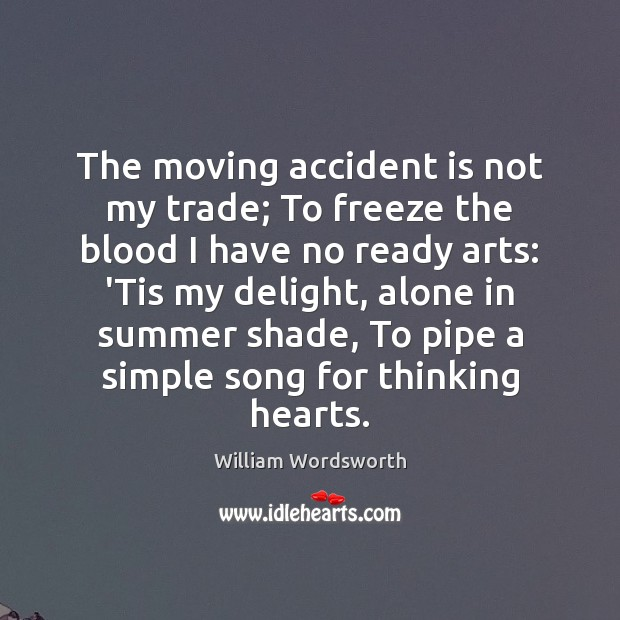 The moving accident is not my trade; To freeze the blood I Image