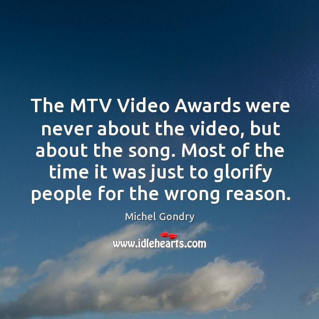 The mtv video awards were never about the video, but about the song