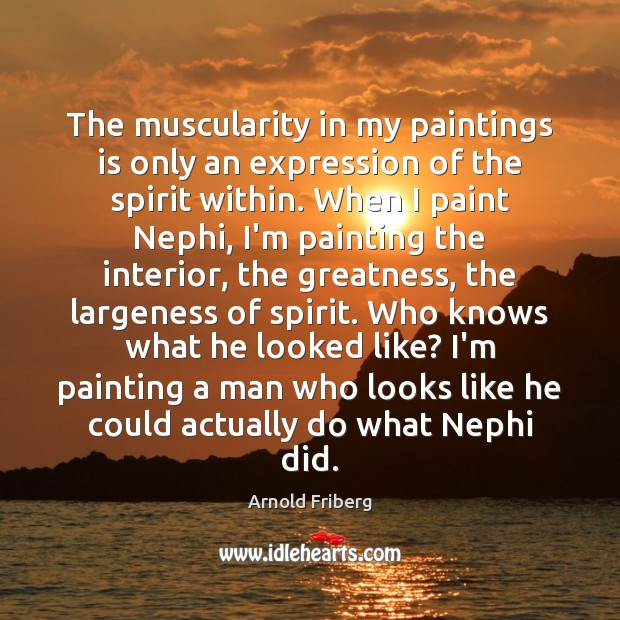 Image, The muscularity in my paintings is only an expression of the spirit